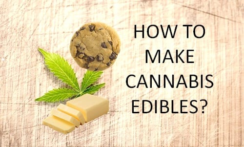 how to make cannabis edibles