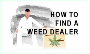 how to find a weed dealer