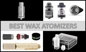 Top 9 Best Wax Atomizers